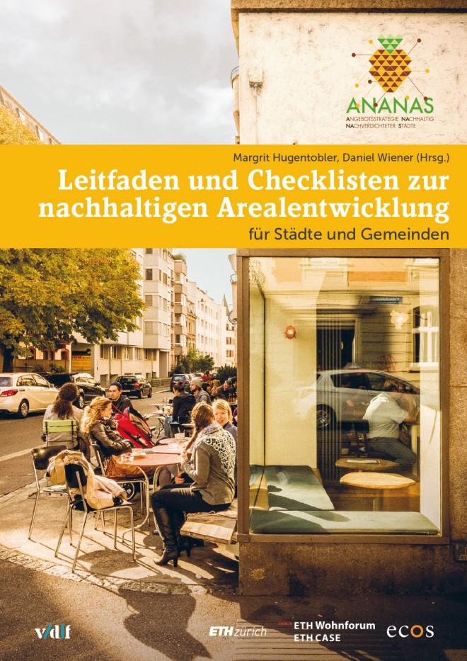 Leitfaden und Checklisten zur nachhaltigen Arealentwicklung für Städte und Gemeinden